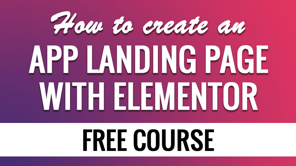 How to Create an App Landing Page with Elementor | Elementor